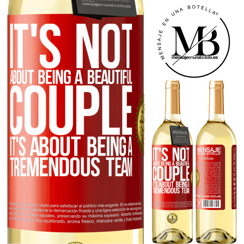 24,95 € Free Shipping | White Wine WHITE Edition It's not about being a beautiful couple. It's about being a tremendous team Red Label. Customizable label Young wine Harvest 2020 Verdejo