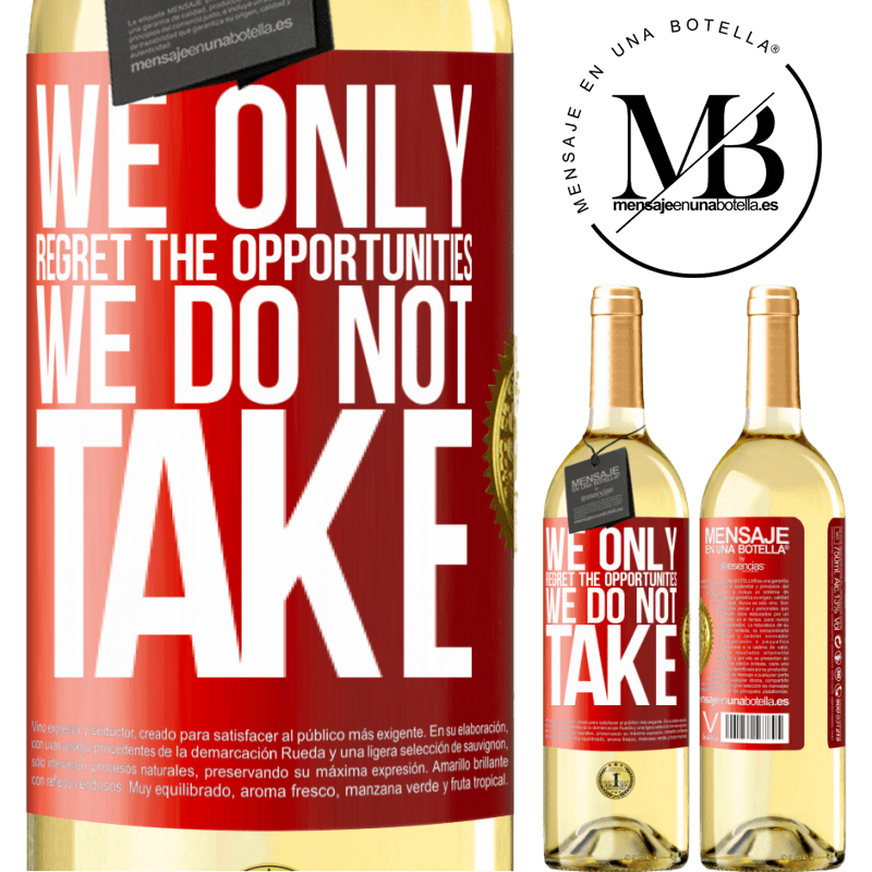 24,95 € Free Shipping | White Wine WHITE Edition We only regret the opportunities we do not take Red Label. Customizable label Young wine Harvest 2020 Verdejo