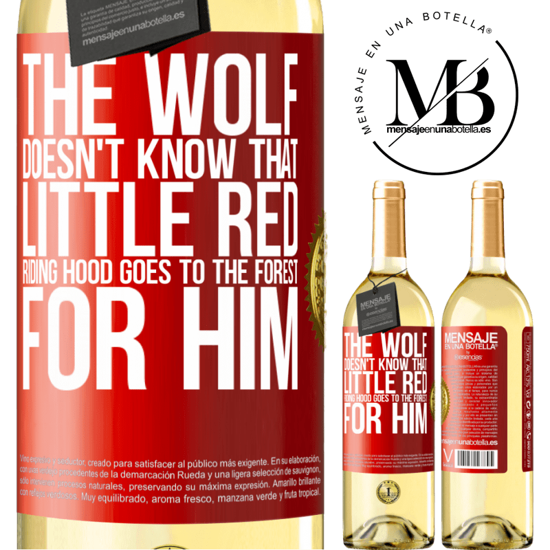 24,95 € Free Shipping | White Wine WHITE Edition He does not know the wolf that little red riding hood goes to the forest for him Red Label. Customizable label Young wine Harvest 2020 Verdejo