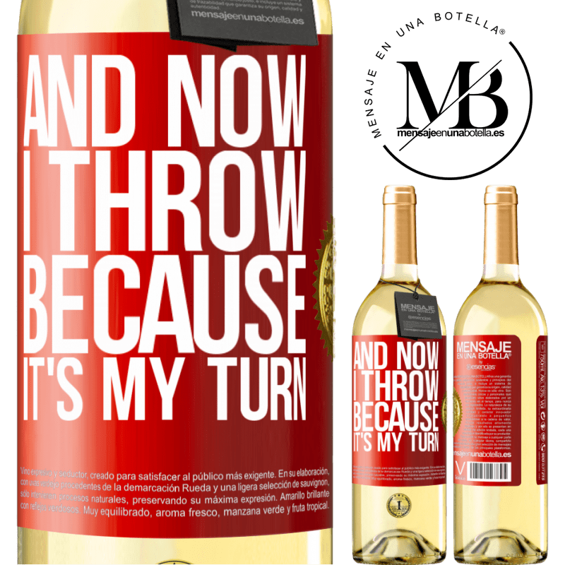 24,95 € Free Shipping | White Wine WHITE Edition And now I throw because it's my turn Red Label. Customizable label Young wine Harvest 2020 Verdejo