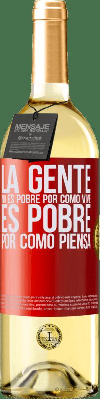 24,95 € Envío gratis | Vino Blanco Edición WHITE La gente no es pobre por como vive. Es pobre por como piensa Etiqueta Roja. Etiqueta personalizable Vino joven Cosecha 2020 Verdejo