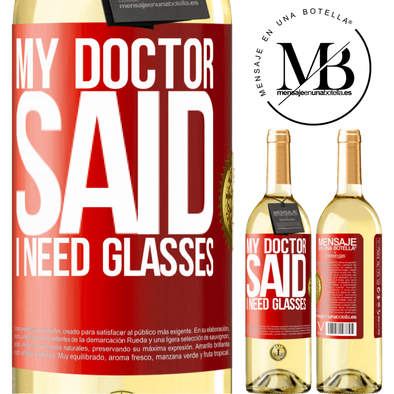 24,95 € Free Shipping | White Wine WHITE Edition My doctor said I need glasses Red Label. Customizable label Young wine Harvest 2020 Verdejo