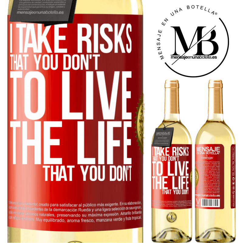 24,95 € Free Shipping   White Wine WHITE Edition I take risks that you don't, to live the life that you don't Red Label. Customizable label Young wine Harvest 2020 Verdejo