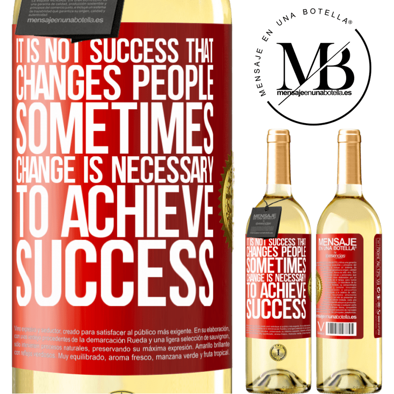 24,95 € Free Shipping | White Wine WHITE Edition It is not success that changes people. Sometimes change is necessary to achieve success Red Label. Customizable label Young wine Harvest 2020 Verdejo