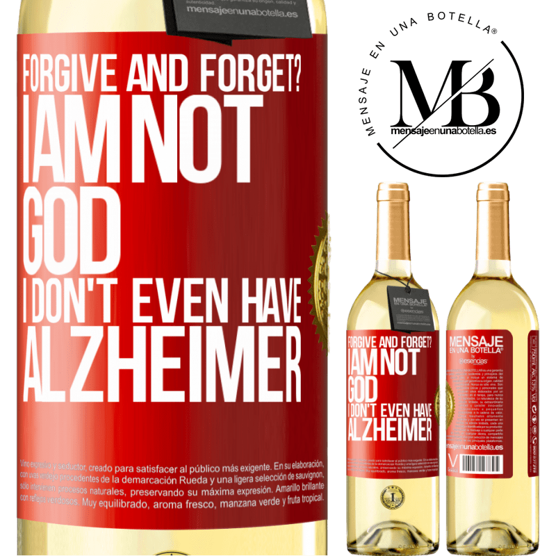 24,95 € Free Shipping | White Wine WHITE Edition forgive and forget? I am not God, nor do I have Alzheimer's Red Label. Customizable label Young wine Harvest 2020 Verdejo