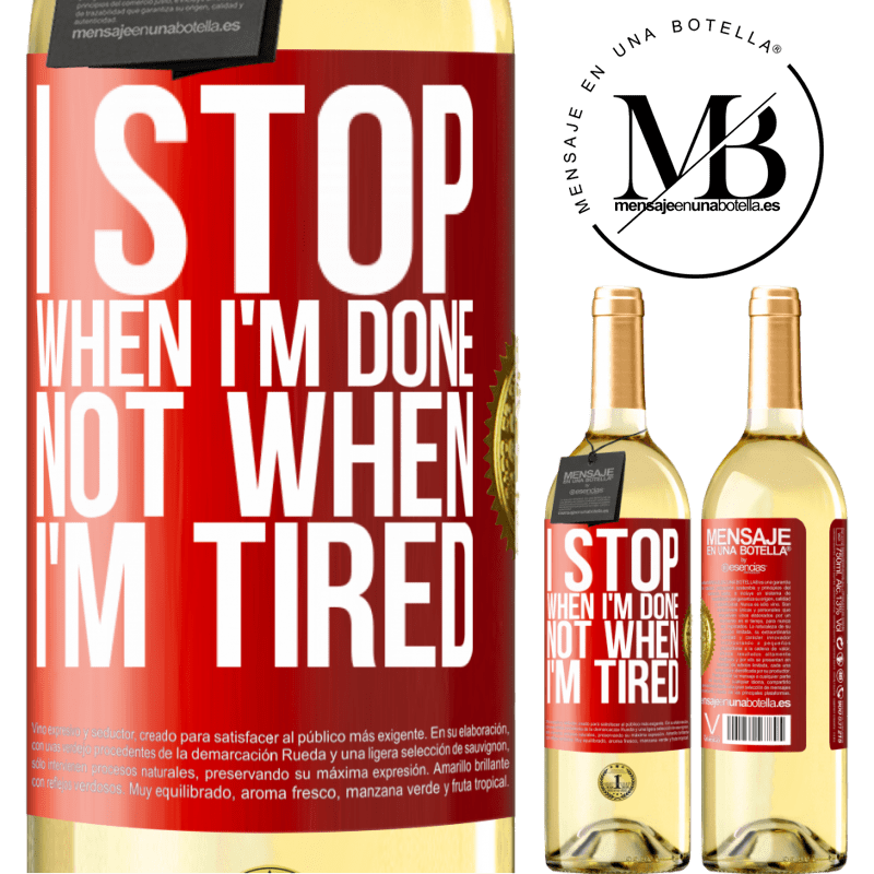 24,95 € Free Shipping | White Wine WHITE Edition I stop when I'm done, not when I'm tired Red Label. Customizable label Young wine Harvest 2020 Verdejo