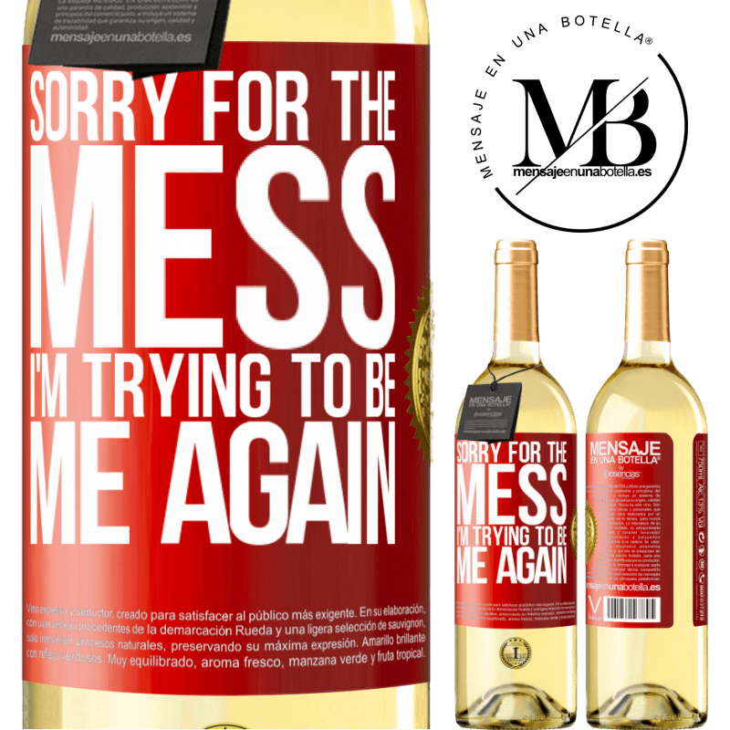 24,95 € Free Shipping   White Wine WHITE Edition Sorry for the mess, I'm trying to be me again Red Label. Customizable label Young wine Harvest 2020 Verdejo