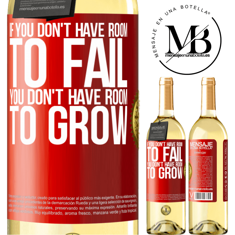24,95 € Free Shipping | White Wine WHITE Edition If you don't have room to fail, you don't have room to grow Red Label. Customizable label Young wine Harvest 2020 Verdejo