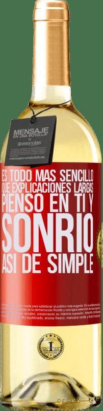 24,95 € Envío gratis | Vino Blanco Edición WHITE Es todo más sencillo que explicaciones largas. Pienso en ti y sonrío. Así de simple Etiqueta Roja. Etiqueta personalizable Vino joven Cosecha 2020 Verdejo