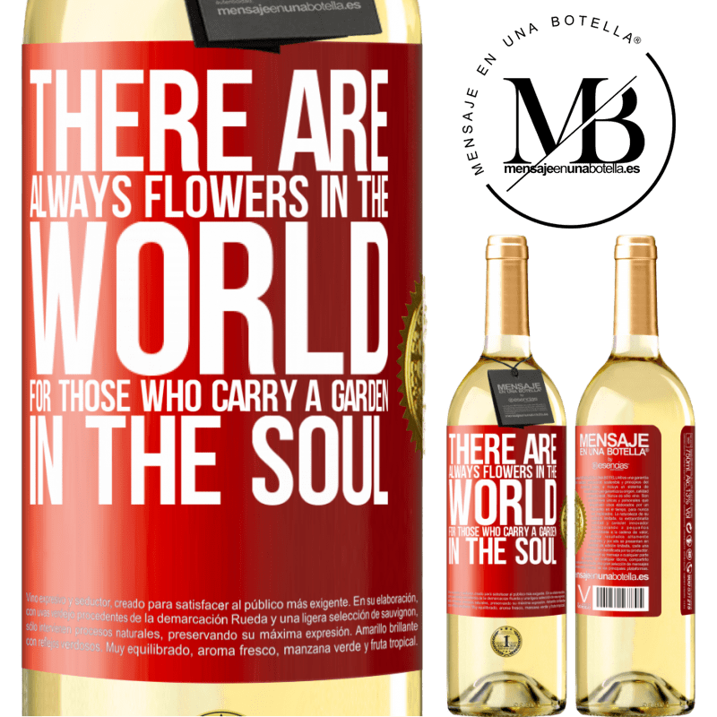 24,95 € Free Shipping | White Wine WHITE Edition There are always flowers in the world for those who carry a garden in the soul Red Label. Customizable label Young wine Harvest 2020 Verdejo