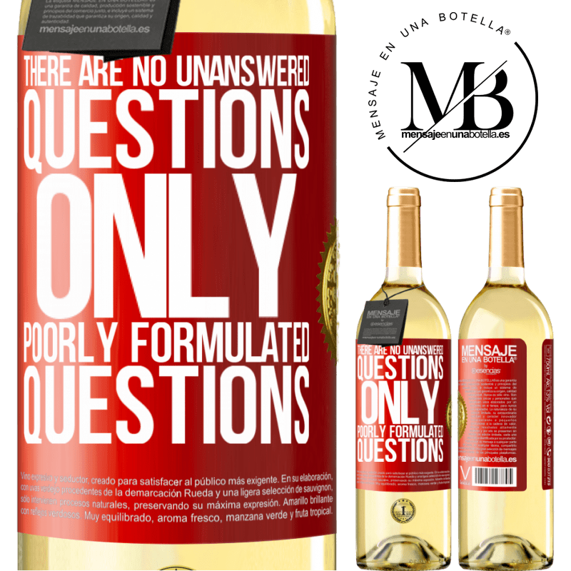 24,95 € Free Shipping | White Wine WHITE Edition There are no unanswered questions, only poorly formulated questions Red Label. Customizable label Young wine Harvest 2020 Verdejo