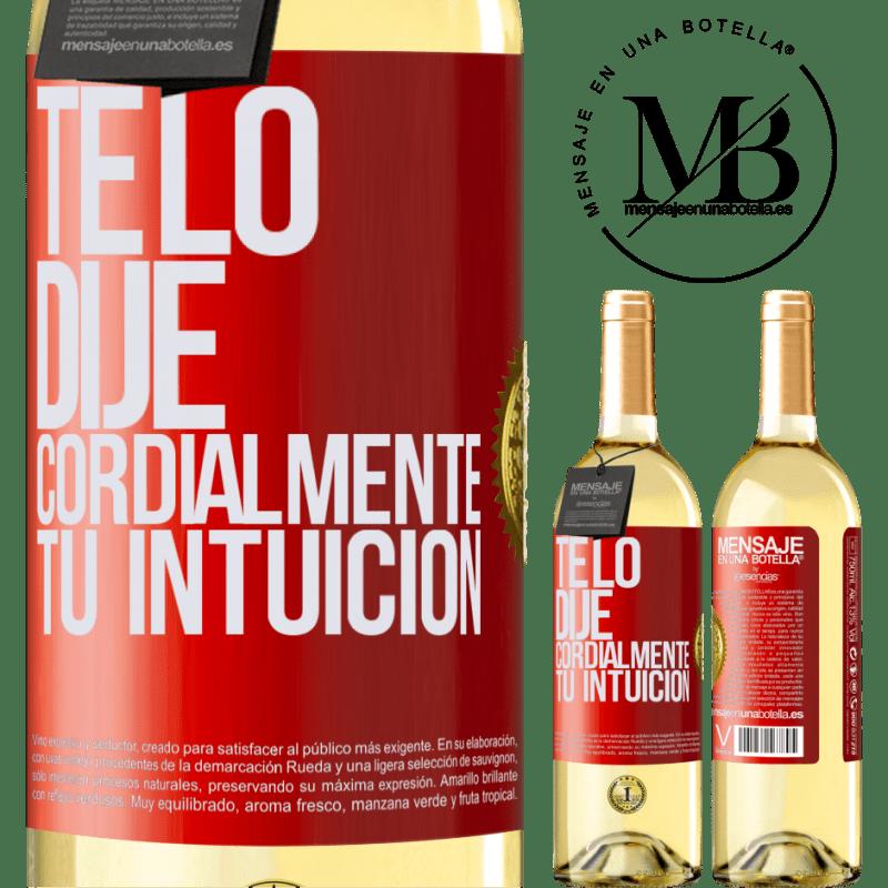 24,95 € Envío gratis   Vino Blanco Edición WHITE Te lo dije. Cordialmente, tu intuición Etiqueta Roja. Etiqueta personalizable Vino joven Cosecha 2020 Verdejo