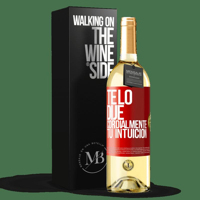 24,95 € Envoi gratuit   Vin blanc Édition WHITE Je te l'ai dit. Cordialement, votre intuition Étiquette Rouge. Étiquette personnalisable Vin jeune Récolte 2020 Verdejo