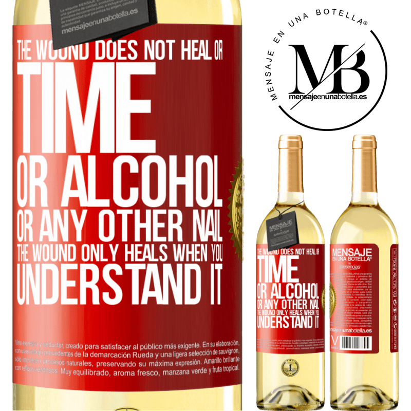 24,95 € Free Shipping   White Wine WHITE Edition The wound does not heal or time, or alcohol, or any other nail. The wound only heals when you understand it Red Label. Customizable label Young wine Harvest 2020 Verdejo