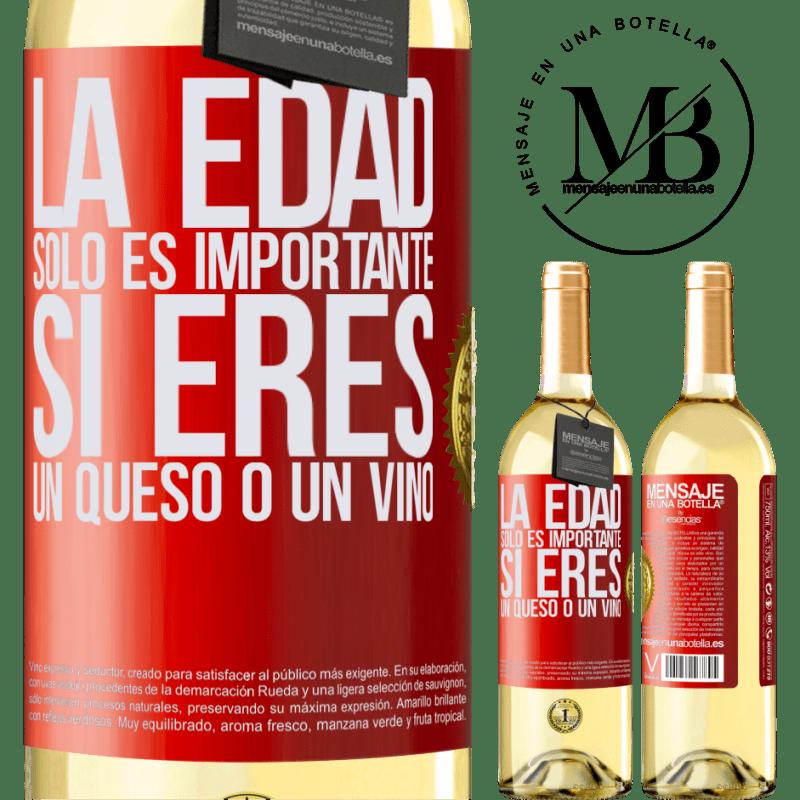 24,95 € Envío gratis | Vino Blanco Edición WHITE La edad solo es importante si eres un queso o un vino Etiqueta Roja. Etiqueta personalizable Vino joven Cosecha 2020 Verdejo