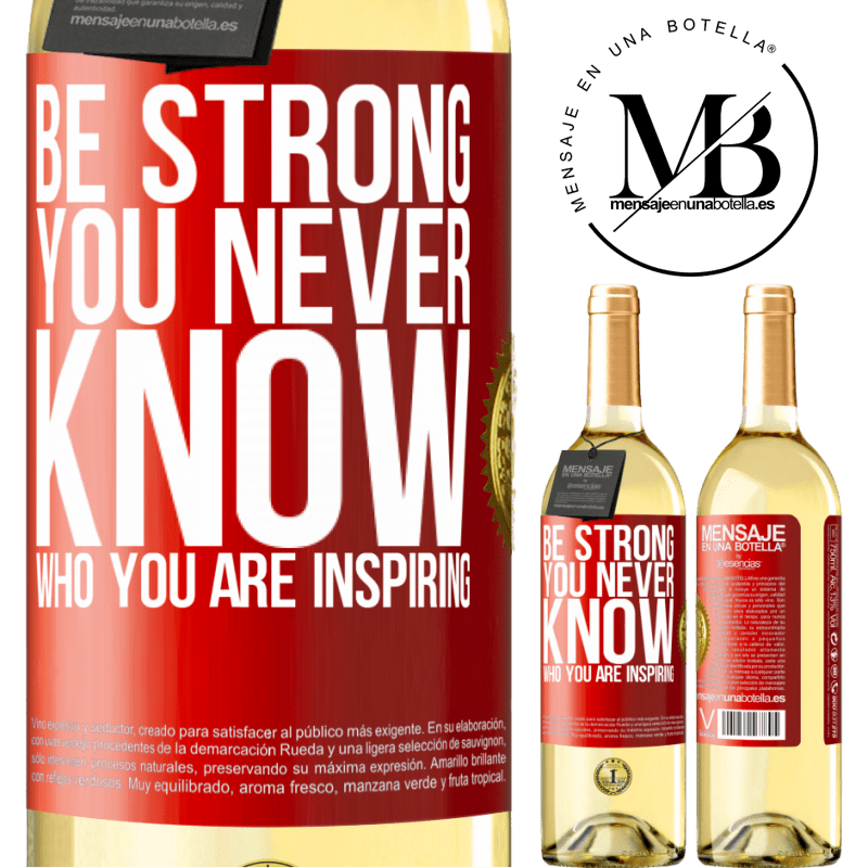 24,95 € Free Shipping | White Wine WHITE Edition Be strong. You never know who you are inspiring Red Label. Customizable label Young wine Harvest 2020 Verdejo