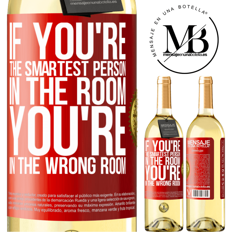 24,95 € Free Shipping   White Wine WHITE Edition If you're the smartest person in the room, You're in the wrong room Red Label. Customizable label Young wine Harvest 2020 Verdejo