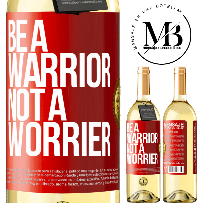 24,95 € Free Shipping   White Wine WHITE Edition Be a warrior, not a worrier Red Label. Customizable label Young wine Harvest 2020 Verdejo