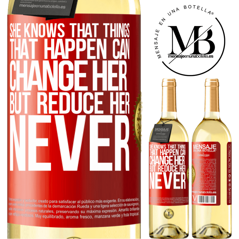 24,95 € Free Shipping | White Wine WHITE Edition She knows that things that happen can change her, but reduce her, never Red Label. Customizable label Young wine Harvest 2020 Verdejo