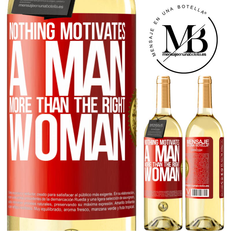 24,95 € Free Shipping   White Wine WHITE Edition Nothing motivates a man more than the right woman Red Label. Customizable label Young wine Harvest 2020 Verdejo