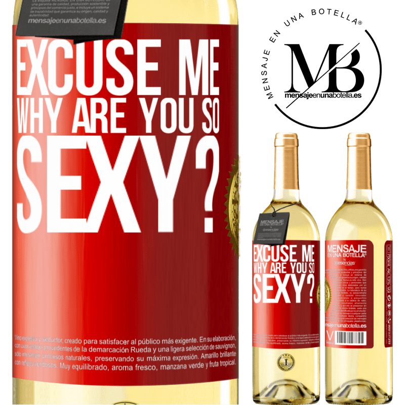 24,95 € Free Shipping | White Wine WHITE Edition Excuse me, why are you so sexy? Red Label. Customizable label Young wine Harvest 2020 Verdejo