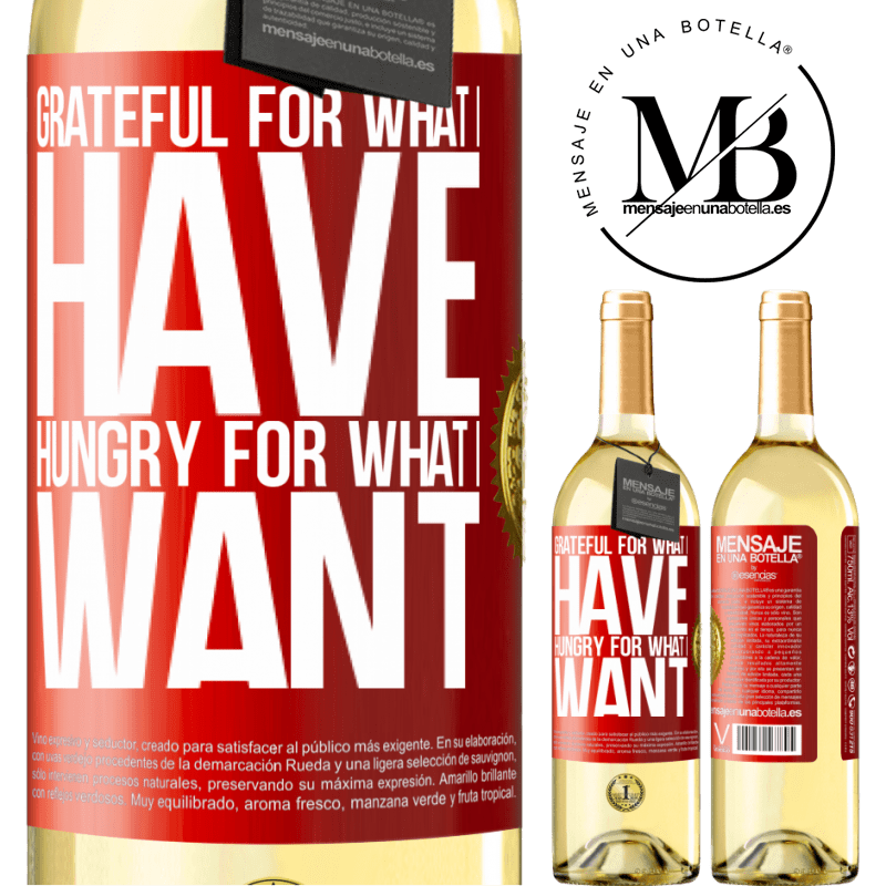 24,95 € Free Shipping   White Wine WHITE Edition Grateful for what I have, hungry for what I want Red Label. Customizable label Young wine Harvest 2020 Verdejo