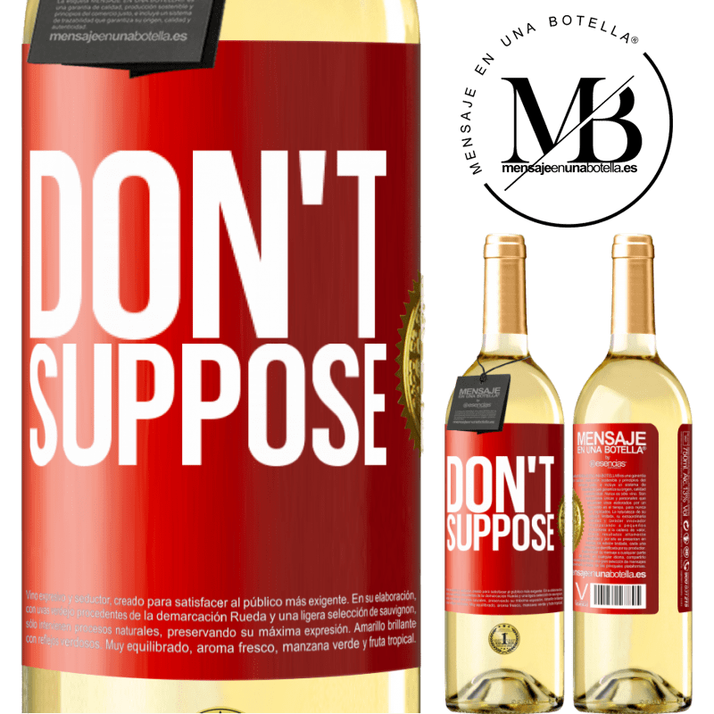 24,95 € Free Shipping | White Wine WHITE Edition Don't suppose Red Label. Customizable label Young wine Harvest 2020 Verdejo