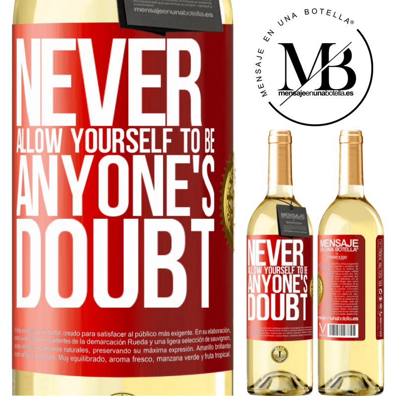 24,95 € Free Shipping | White Wine WHITE Edition Never allow yourself to be anyone's doubt Red Label. Customizable label Young wine Harvest 2020 Verdejo