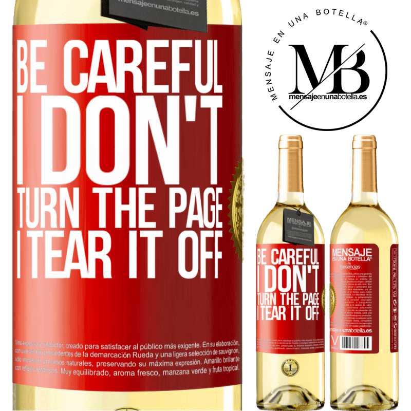 24,95 € Free Shipping | White Wine WHITE Edition Be careful, I don't turn the page, I tear it off Red Label. Customizable label Young wine Harvest 2020 Verdejo