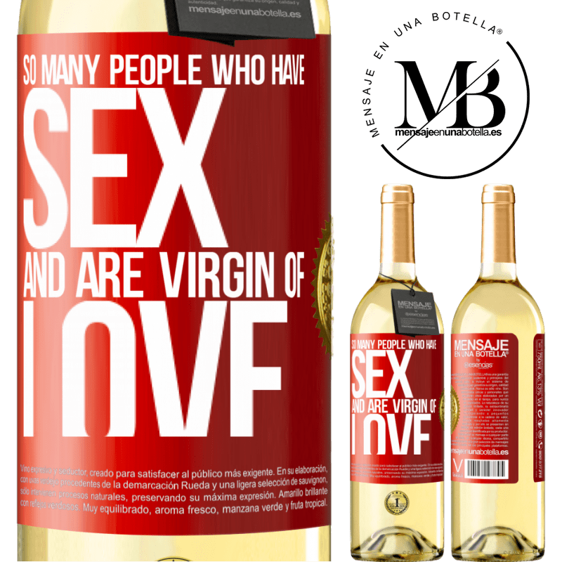 24,95 € Free Shipping | White Wine WHITE Edition So many people who have sex and are virgin of love Red Label. Customizable label Young wine Harvest 2020 Verdejo