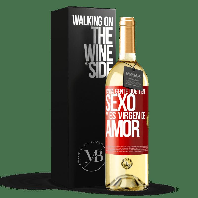 24,95 € Envío gratis | Vino Blanco Edición WHITE Tanta gente que tiene sexo y es virgen de amor Etiqueta Roja. Etiqueta personalizable Vino joven Cosecha 2020 Verdejo
