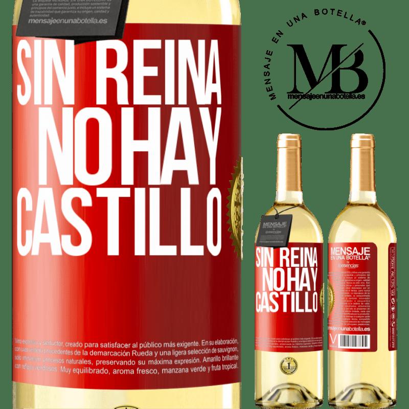 24,95 € Envío gratis | Vino Blanco Edición WHITE Sin reina, no hay castillo Etiqueta Roja. Etiqueta personalizable Vino joven Cosecha 2020 Verdejo
