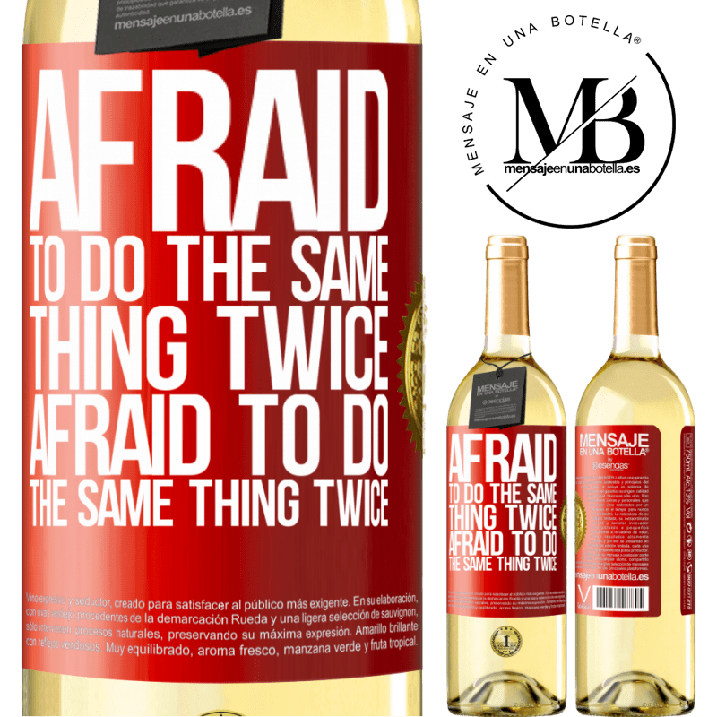 24,95 € Free Shipping   White Wine WHITE Edition Afraid to do the same thing twice. Afraid to do the same thing twice Red Label. Customizable label Young wine Harvest 2020 Verdejo