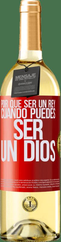 24,95 € Envío gratis | Vino Blanco Edición WHITE Por qué ser un rey cuando puedes ser un Dios Etiqueta Roja. Etiqueta personalizable Vino joven Cosecha 2020 Verdejo