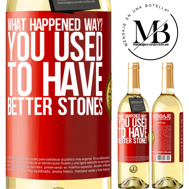 24,95 € Free Shipping   White Wine WHITE Edition what happened way? You used to have better stones Red Label. Customizable label Young wine Harvest 2020 Verdejo