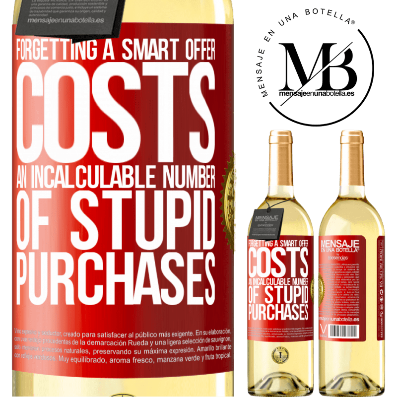 24,95 € Free Shipping | White Wine WHITE Edition Forgetting a smart offer costs an incalculable number of stupid purchases Red Label. Customizable label Young wine Harvest 2020 Verdejo