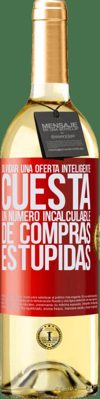 24,95 € Envío gratis | Vino Blanco Edición WHITE Olvidar una oferta inteligente cuesta un número incalculable de compras estúpidas Etiqueta Roja. Etiqueta personalizable Vino joven Cosecha 2020 Verdejo