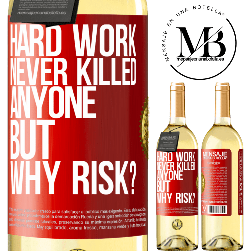 24,95 € Free Shipping | White Wine WHITE Edition Hard work never killed anyone, but why risk? Red Label. Customizable label Young wine Harvest 2020 Verdejo