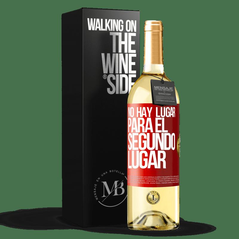 24,95 € Envoi gratuit   Vin blanc Édition WHITE Il n'y a pas de place pour la deuxième place Étiquette Rouge. Étiquette personnalisable Vin jeune Récolte 2020 Verdejo