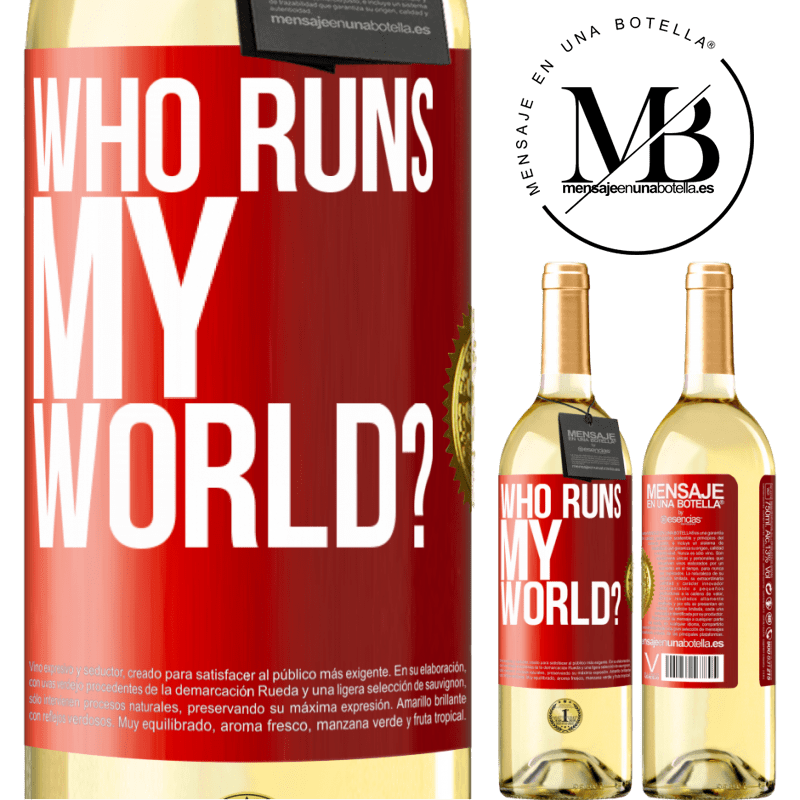 24,95 € Free Shipping   White Wine WHITE Edition who runs my world? Red Label. Customizable label Young wine Harvest 2020 Verdejo