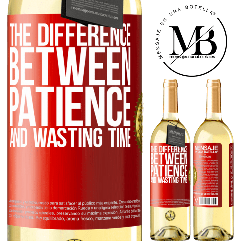 24,95 € Free Shipping | White Wine WHITE Edition The difference between patience and wasting time Red Label. Customizable label Young wine Harvest 2020 Verdejo