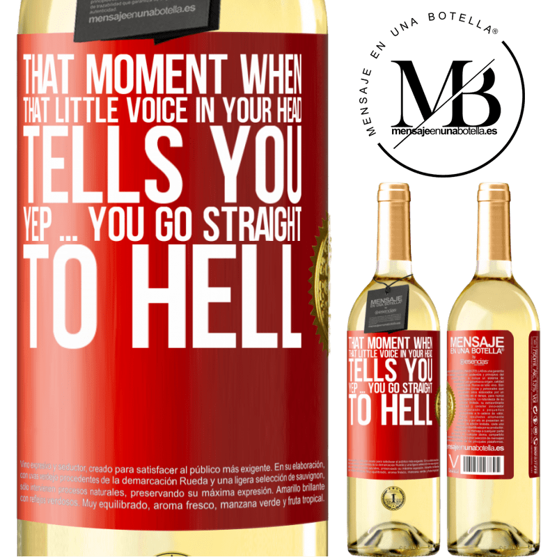 24,95 € Free Shipping   White Wine WHITE Edition That moment when that little voice in your head tells you Yep ... you go straight to hell Red Label. Customizable label Young wine Harvest 2020 Verdejo