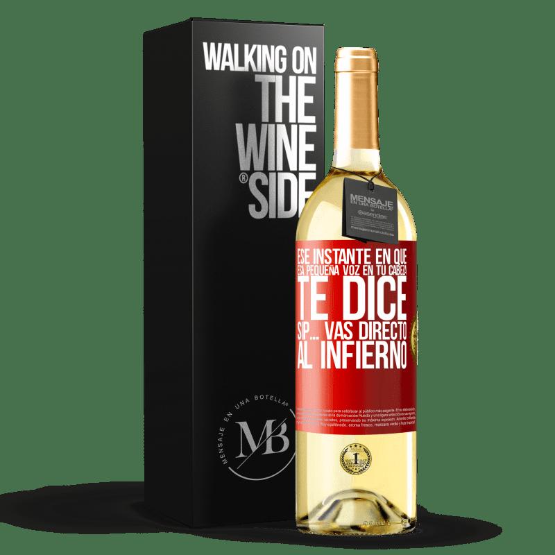 24,95 € Envoi gratuit | Vin blanc Édition WHITE Ce moment où cette petite voix dans ta tête te dit Ouais ... tu vas directement en enfer Étiquette Rouge. Étiquette personnalisable Vin jeune Récolte 2020 Verdejo