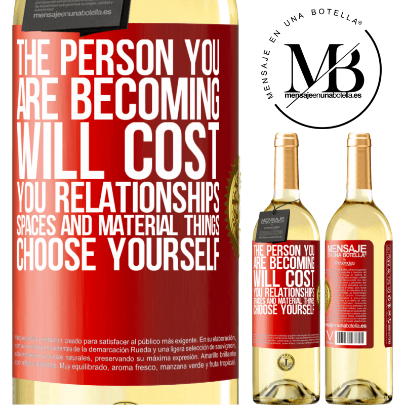 24,95 € Free Shipping   White Wine WHITE Edition The person you are becoming will cost you relationships, spaces and material things. Choose yourself Red Label. Customizable label Young wine Harvest 2020 Verdejo