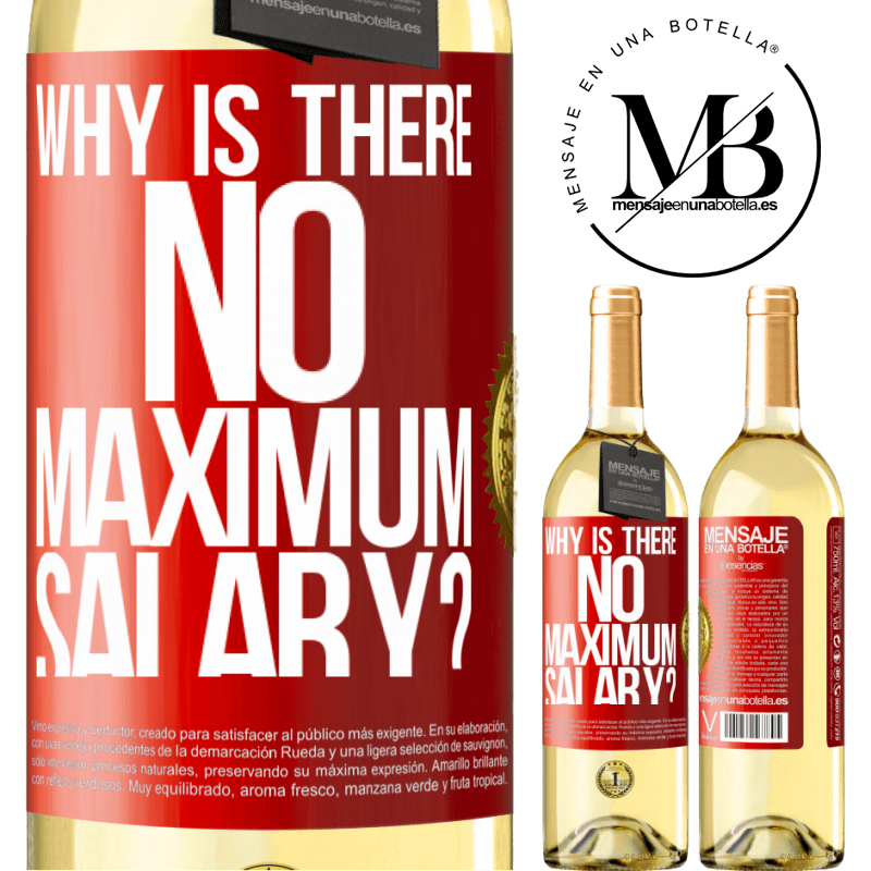 24,95 € Free Shipping | White Wine WHITE Edition why is there no maximum salary? Red Label. Customizable label Young wine Harvest 2020 Verdejo