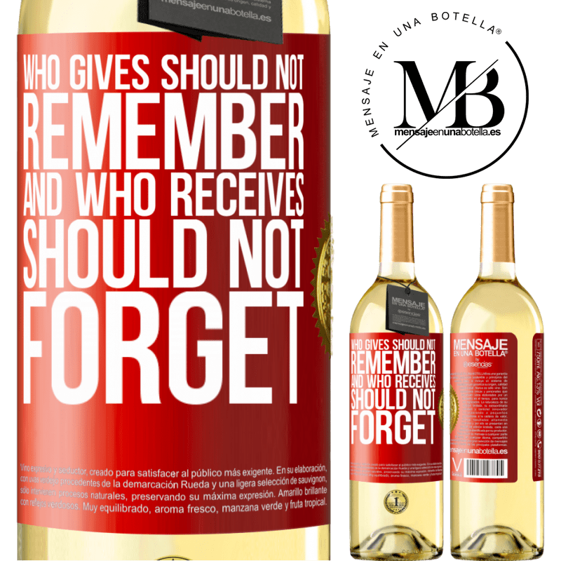 24,95 € Free Shipping | White Wine WHITE Edition Who gives should not remember, and who receives, should not forget Red Label. Customizable label Young wine Harvest 2020 Verdejo