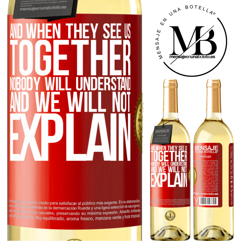 24,95 € Free Shipping | White Wine WHITE Edition And when they see us together, nobody will understand, and we will not explain Red Label. Customizable label Young wine Harvest 2020 Verdejo