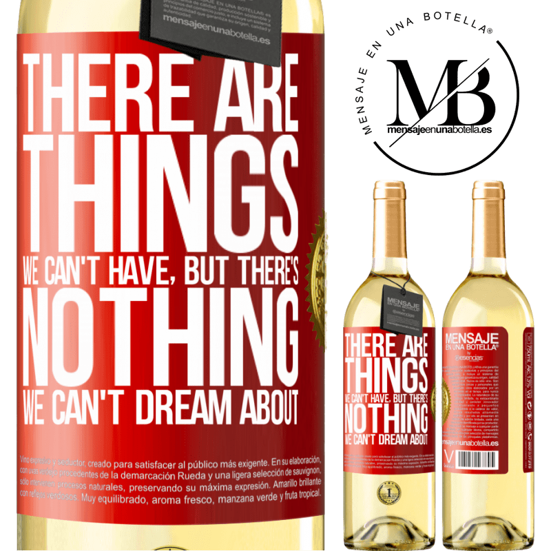 24,95 € Free Shipping   White Wine WHITE Edition There will be things we can't have, but there's nothing we can't dream about Red Label. Customizable label Young wine Harvest 2020 Verdejo