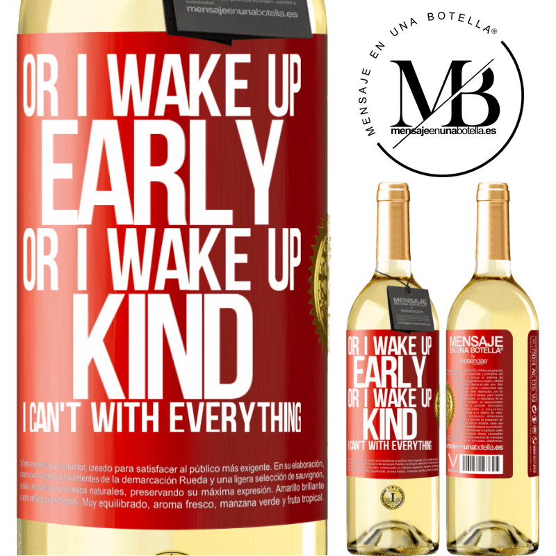 24,95 € Free Shipping   White Wine WHITE Edition Or I wake up early, or I wake up kind, I can't with everything Red Label. Customizable label Young wine Harvest 2020 Verdejo