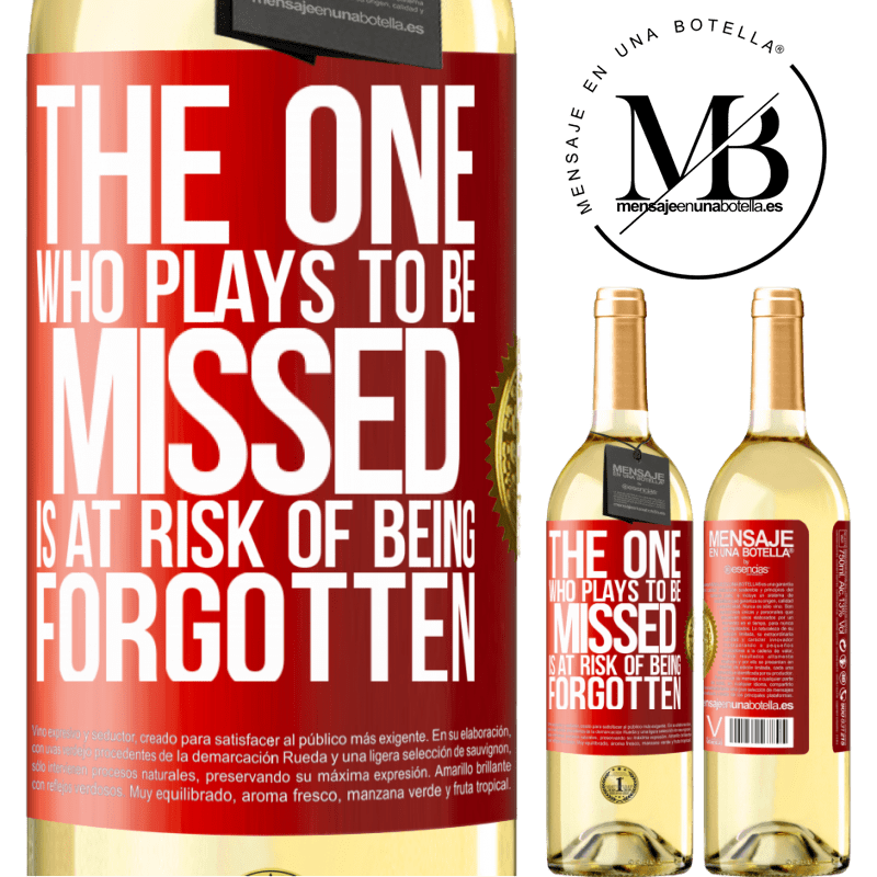 24,95 € Free Shipping   White Wine WHITE Edition The one who plays to be missed is at risk of being forgotten Red Label. Customizable label Young wine Harvest 2020 Verdejo